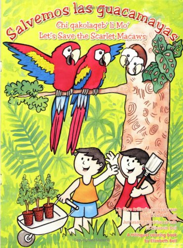 Download Let's Save the Scarlet Macaws in the Rainforest of Petén, Guatemala pdf epub