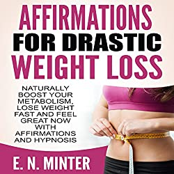 Affirmations for Drastic Weight Loss