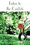 Listen to the Crickets, Patricia Jacobs Pote, 1420842757