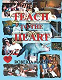 Teach to the Heart, Roberta Marsh, 1500616834