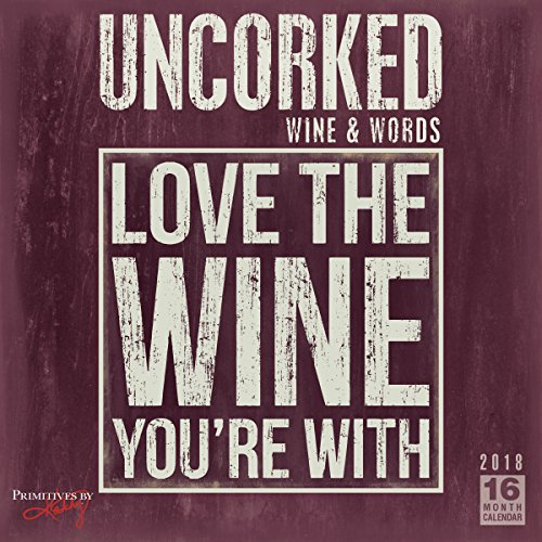 Uncorked! Wine & Words - Primitives By Kathy 2018 Wall Calendar (CA0169)