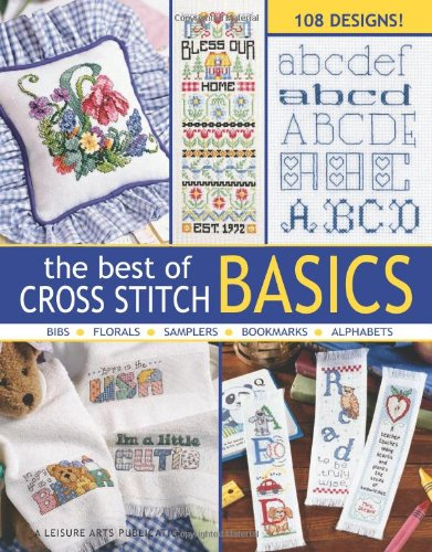 The Best of Cross Stitch Basics (Leisure Arts #5072)