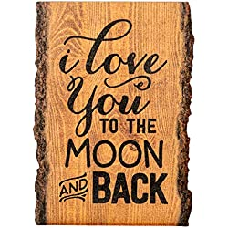 P. Graham Dunn I Love You to The Moon & Back 4 x 6 Wood Bark Edge Design Sign