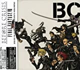 Final Fantasy VII-Before Crisis Last Order by Various Artists (2007-02-28)