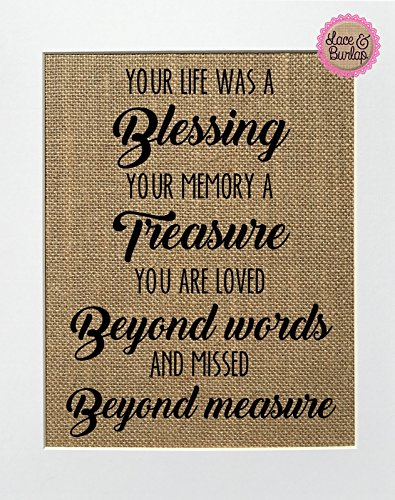8x10 UNFRAMED Your Life Was A Blessing, Your Memory A Treasure, You Are Loved Beyond Words, Missed Beyond Measure / Burlap Print Sign / Rustic Country Shabby Chic Vintage Memorial Loved One -