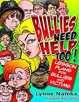 Bullies Need Help Too!: Lesson Plans for Helping Bullies and