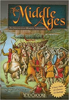 The Middle Ages: An Interactive History Adventure (You Choose Books) by Allison Lassieur (2009-09-01)