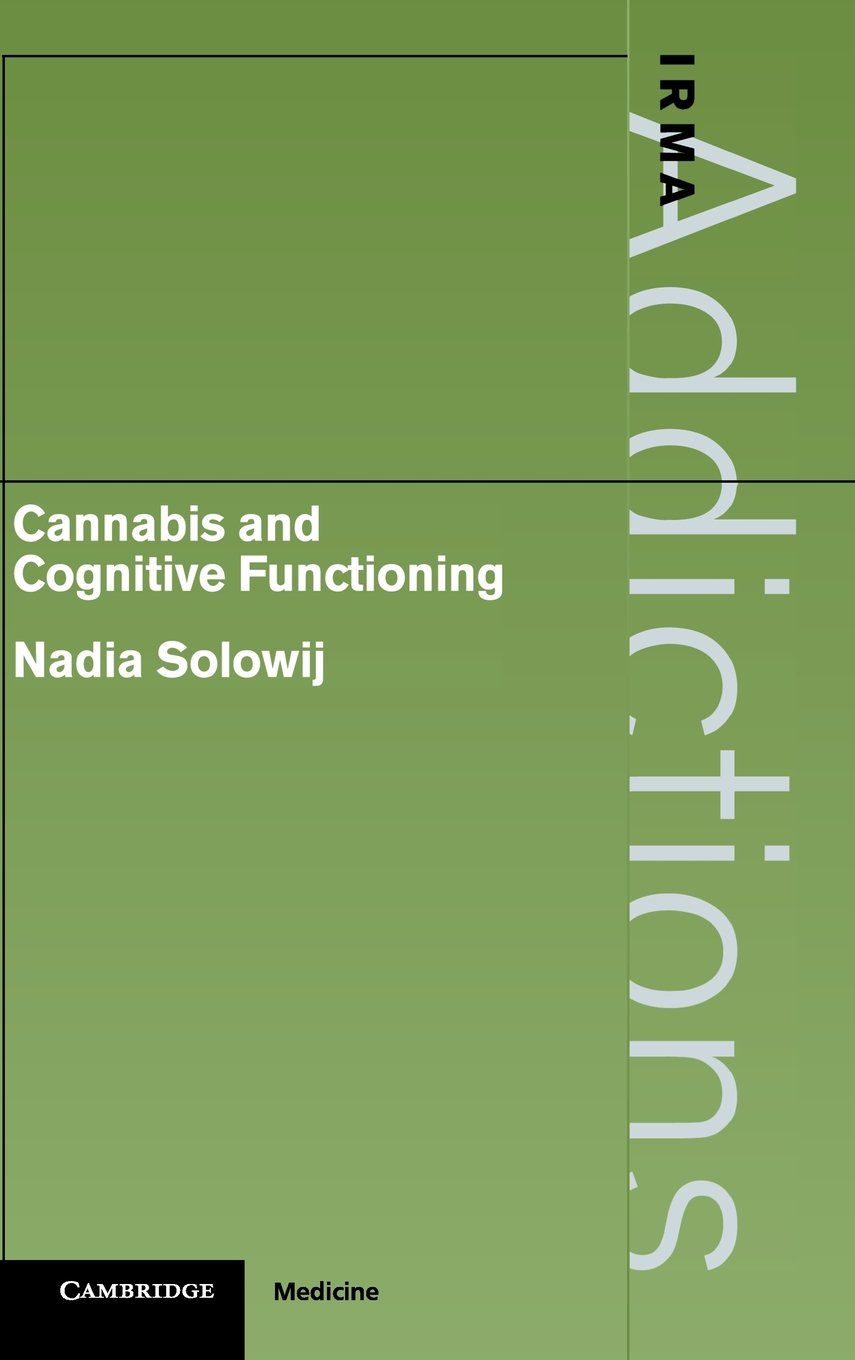 Cannabis and Cognitive Functioning (International Research Monographs in the Addictions)