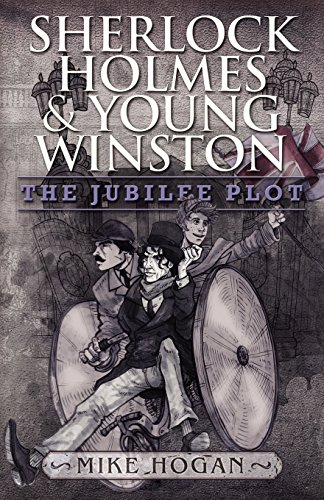 Sherlock Holmes and Young Winston: The Jubilee Plot by Mike Hogan (18-Feb-2013) Paperback
