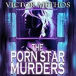 The Porn Star Murders: Jon Stanton Mysteries | Victor Methos