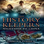 The History Keepers: Nightship to China | Damian Dibben