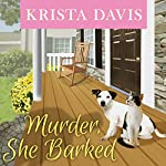 Murder, She Barked: Paws & Claws Mystery, Book 1 | Krista Davis