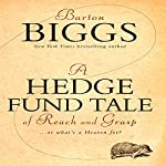 A Hedge Fund Tale of Reach and Grasp: What's a Heaven For   Barton Biggs