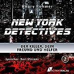 Der Killer, dein Freund und Helfer (New York Detectives 2) | Henry Rohmer