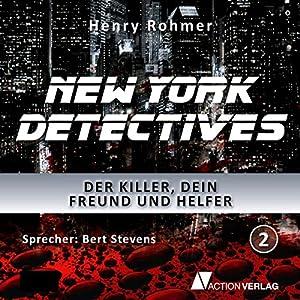 Der Killer, dein Freund und Helfer (New York Detectives 2) Hörbuch