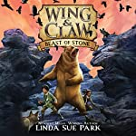 Beast of Stone: Wing & Claw, Book 3 | Linda Sue Park