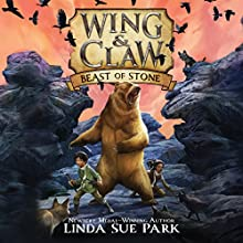 Beast of Stone: Wing & Claw, Book 3 Audiobook by Linda Sue Park Narrated by Graham Halstead