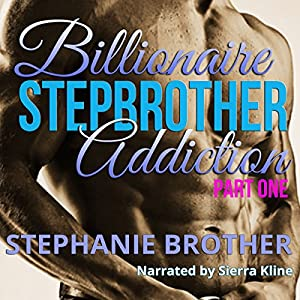 Billionaire Stepbrother - Addiction: Part One Audiobook