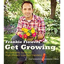 Get Growing: An Everyday Guide to High-impact, Low-fuss Gardens