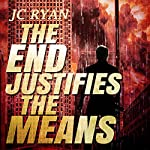 The End Justifies the Means: The Exonerated, Book 3 | JC Ryan