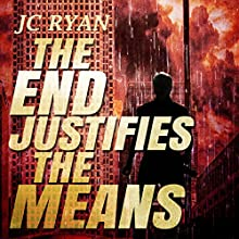 The End Justifies the Means: The Exonerated, Book 3 Audiobook by JC Ryan Narrated by Rhett Samuel Price
