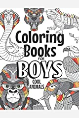 Coloring Books For Boys Cool Animals: For Boys Aged 6-12 Paperback