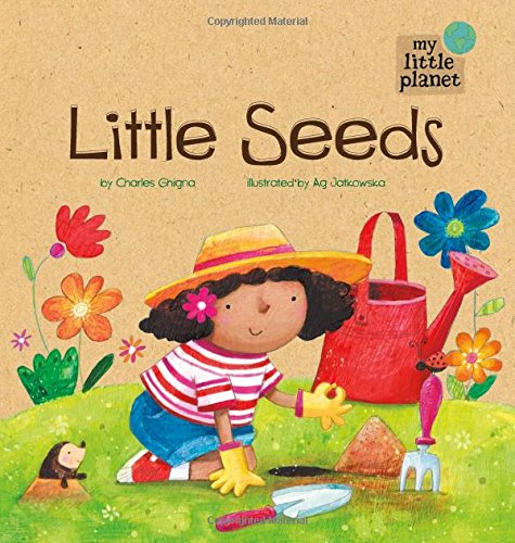Little Seeds (My Little Planet) (Plant A Little Seed)