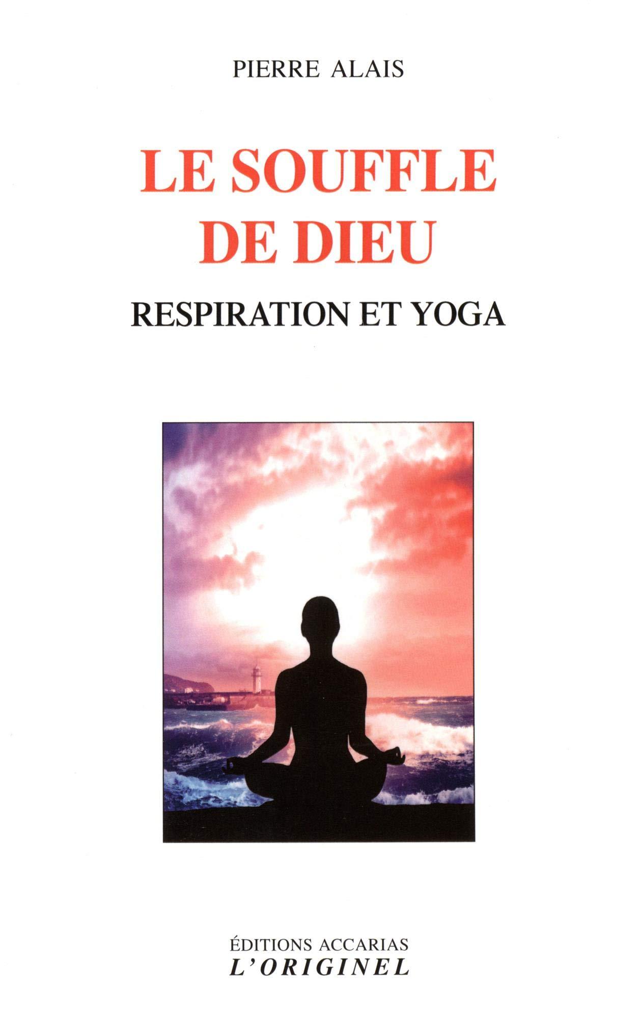 Le souffle de Dieu : Respiration et yoga: 9782863163245 ...