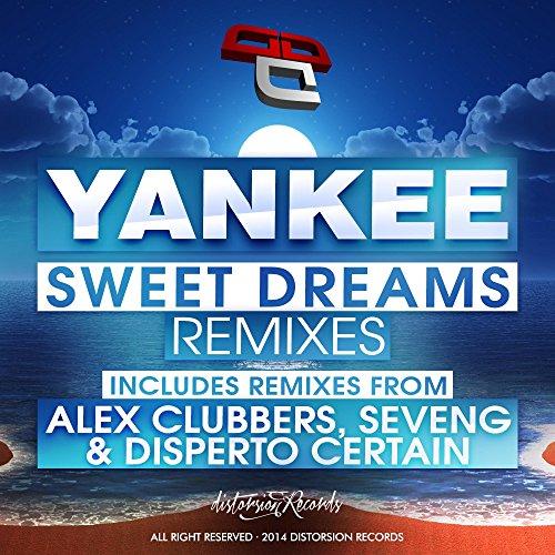 Yankee - Sweet Dreams (Remixes)
