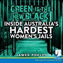 Green Is the New Black Audiobook by James Phelps Narrated by Stan Pretty