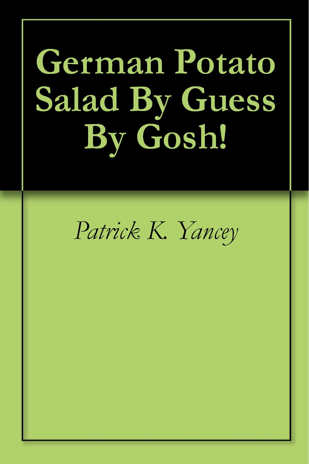 German Potato Salad By Guess By Gosh! (English Edition)