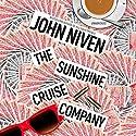 The Sunshine Cruise Company Hörbuch von John Niven Gesprochen von: Maggie Ollerenshaw