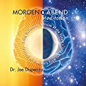 Morgen - und Abendmeditation Audiobook by Joe Dispenza Narrated by Peter Herrmann