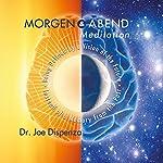 Morgen - und Abendmeditation | Joe Dispenza