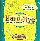 Hand Jive: American Sign Language for Real Life
