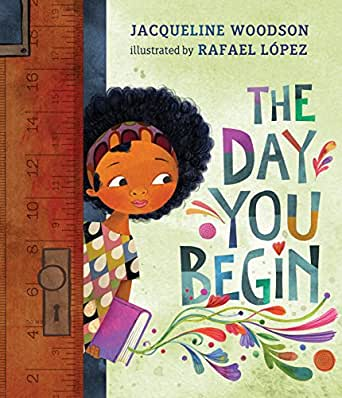 The Day You Begin - Kindle edition by Woodson, Jacqueline, López ...