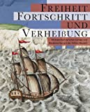 Freiheit, Fortschritt und Verheißung : Blickwechsel zwischen Europa und Nordamerika seit der frühen Neuzeit, Gr&ouml and schl, J&uuml, 3447064765