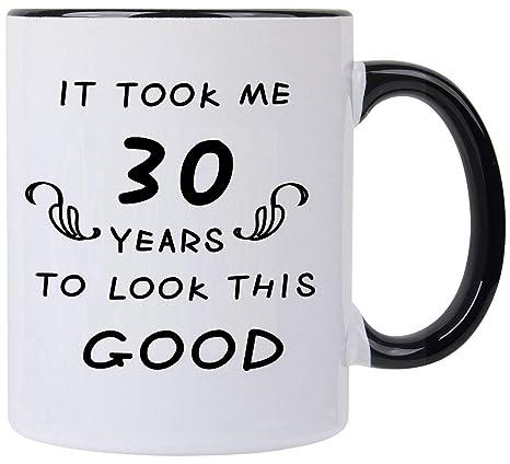 Amazon It Took Me 30 Years To Look This Good Coffee Mug30 Year