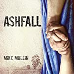 Ashfall | Mike Mullin