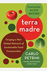 Terra Madre: Forging a New Global Network of Sustainable Food Communities Paperback