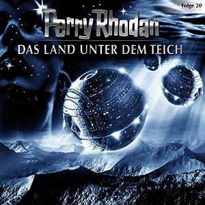 Das Land unter dem Teich (Perry Rhodan Sternenozean 20) Hörspiel