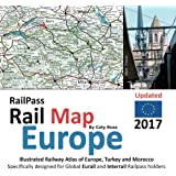 RailPass RailMap Europe 2017: Icon illustrated Railway Atlas of Europe specifically designed for Eurail and Interrail pass holders