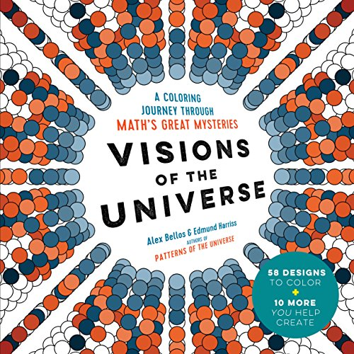 Visions of the Universe: A Coloring Journey Through Math's Great Mysteries (Recreational Activities In Mathematics For High School)