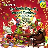 The Muppets: The Twelve Days of a Muppet Christmas: And a Chicken in a Pine Tree (Muppets (Little, Brown and Company)) by Ottersley, Martha T. (2012) Paperback