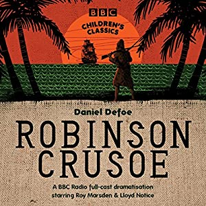 Robinson Crusoe (BBC Children's Classics) Audiobook