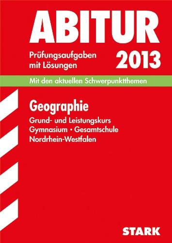 Abitur-Prüfungsaufgaben Gymnasium/Gesamtschule NRW: Abitur-Prüfungsaufgaben Gymnasium/Gesamtschule Nordrhein-Westfalen; Geographie Grund- und ... Prüfungsaufgaben 2009-2012 mit Lösungen.