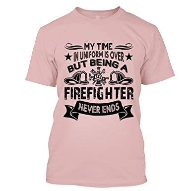 ebafef2a Firefighter T Shirt - Being A Firefighter Never End Cool T Shirts Design  Unisex (S