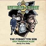 Lethbridge-Stewart: The Forgotten Son: Lethbridge-Stewart, Book 1 | Andy Frankham-Allen