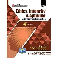 Ethics, Integrity & Aptitude: For Civil Services Examination 2019