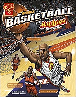 The Science of Basketball with Max Axiom, Super Scientist (The Science of Sports with Max Axiom) by Nikole Brooks Bethea (2015-08-01)